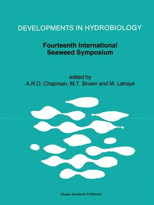 Fourteenth International Seaweed Symposium: Proceedings of the Fourteenth International Seaweed Symposium held in Brest, France, August 16-21, 1992 - Developments in Hydrobiology 85 (Hardback)