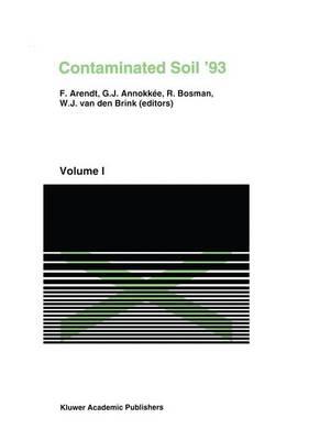 Contaminated Soil'93: Fourth International KFK/TNOconference on Contaminated Soil, 3-7 May 1993, Berlin, Germany - Soil & Environment v. 2 (Hardback)