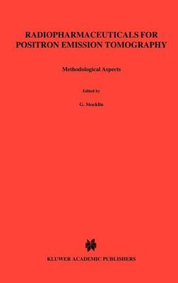 Radiopharmaceuticals for Positron Emission Tomography - Methodological Aspects - Developments in Nuclear Medicine 24 (Hardback)