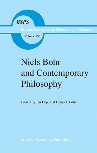 Niels Bohr and Contemporary Philosophy - Boston Studies in the Philosophy and History of Science 153 (Hardback)
