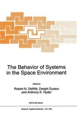 The Behavior of Systems in the Space Environment - Nato Science Series E: 245 (Hardback)