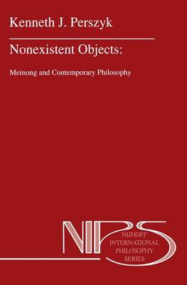 Nonexistent Objects: Meinong and Contemporary Philosophy - Nijhoff International Philosophy Series 49 (Hardback)