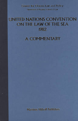 United Nations Convention on the Law of the Sea 1982, Volume II: A Commentary - United Nations Convention on the Law of the Sea 1982 2 (Hardback)