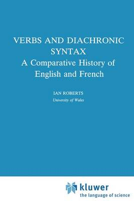 Verbs and Diachronic Syntax: A Comparative History of English and French - Studies in Natural Language and Linguistic Theory 28 (Paperback)