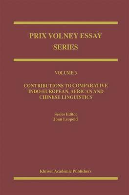 The Prix Volney: Contributions to Comparative Indo-European, African and Chinese Linguistics v. 3: Contributions to Comparative Indo-European, African and Chinese Linguistics: Max Muller and Steinthal - Prix Volney Essay Series 3 (Hardback)