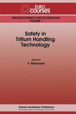 Safety in Tritium Handling Technology - Eurocourses: Nuclear Science and Technology 1 (Hardback)