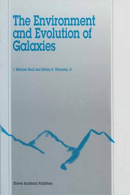 The Environment and Evolution of Galaxies - Astrophysics and Space Science Library 188 (Paperback)