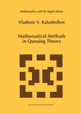 Mathematical Methods in Queuing Theory - Mathematics and Its Applications 271 (Hardback)