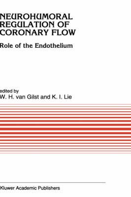 Neurohumoral Regulation of Coronary Flow: Role of the Endothelium - Developments in Cardiovascular Medicine 150 (Hardback)