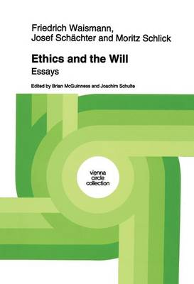 Ethics and the Will: Essays - Vienna Circle Collection 21 (Hardback)
