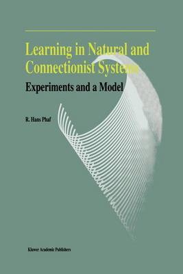 Learning in Natural and Connectionist Systems: Experiments and a Model (Hardback)