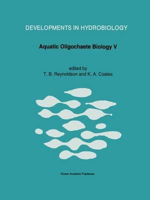 Aquatic Oligochaete Biology V: Proceedings of the 5th Oligochaete Symposium, held in Tallinn, Estonia, 1991 - Developments in Hydrobiology 95 (Hardback)