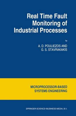Real Time Fault Monitoring of Industrial Processes - Intelligent Systems, Control and Automation: Science and Engineering 12 (Hardback)