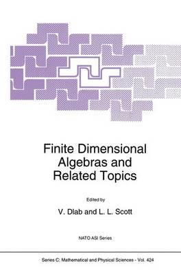 Finite Dimensional Algebras and Related Topics - NATO Science Series C 424 (Hardback)