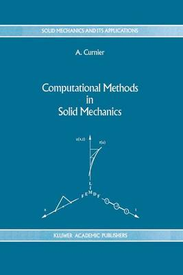 Computational Methods in Solid Mechanics - Solid Mechanics and Its Applications 29 (Hardback)