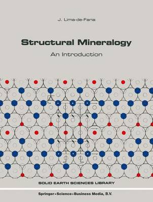 Structural Mineralogy: An Introduction - Solid Earth Sciences Library 7 (Hardback)