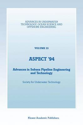 Aspect 1994: Advances in Subsea Pipeline Engineering and Technology - Advances in Underwater Technology, Ocean Science and Offshore Engineering v. 33 (Hardback)