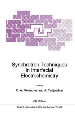 Synchrotron Techniques in Interfacial Electrochemistry - NATO Science Series C 432 (Hardback)
