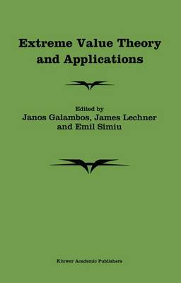 Extreme Value Theory and Applications: Proceedings of the Conference on Extreme Value Theory and Applications, Volume 1 Gaithersburg Maryland 1993 (Hardback)
