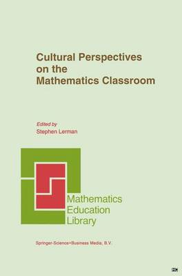 Cultural Perspectives on the Mathematics Classroom - Mathematics Education Library 14 (Hardback)