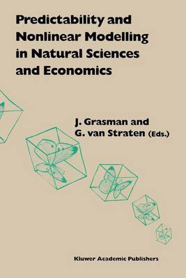 Predictability and Nonlinear Modelling in Natural Sciences and Economics (Hardback)