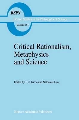 Critical Rationalism, Metaphysics and Science: Essays for Joseph Agassi Volume I - Boston Studies in the Philosophy and History of Science 161 (Hardback)