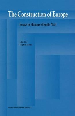 The Construction of Europe: Essays in Honour of Emile Noel (Hardback)