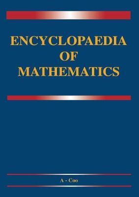 Encyclopaedia of Mathematics: A-Integral - Coordinates - Encyclopaedia of Mathematics 1 (Paperback)