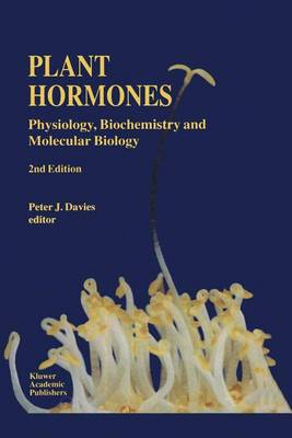 Plant Hormones: Physiology, Biochemistry and Molecular Biology (Paperback)