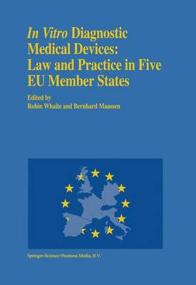 In vitro Diagnostic Medical Devices: Law and Practice in Five EU Member States (Hardback)