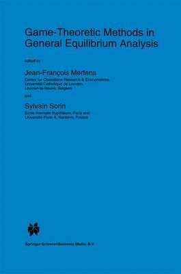 Game-Theoretic Methods in General Equilibrium Analysis - Nato Science Series D: 77 (Hardback)