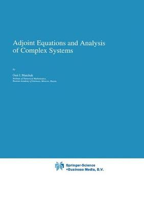 Adjoint Equations and Analysis of Complex Systems - Mathematics and Its Applications 295 (Hardback)