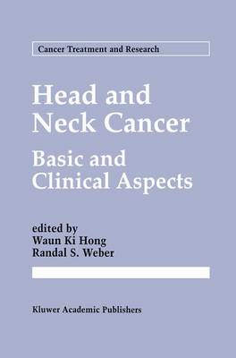 Head and Neck Cancer: Basic and Clinical Aspects - Cancer Treatment and Research 74 (Hardback)