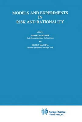 Models and Experiments in Risk and Rationality - Theory and Decision Library B 29 (Hardback)