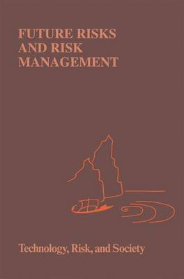 Future Risks and Risk Management - Risk, Governance and Society 9 (Hardback)