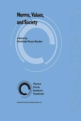 Norms, Values, and Society - Vienna Circle Institute Yearbook 2 (Hardback)