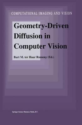 Geometry-Driven Diffusion in Computer Vision - Computational Imaging and Vision 1 (Hardback)
