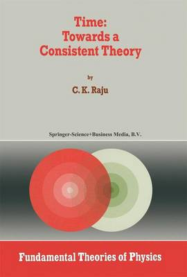 Time: Towards a Consistent Theory - Fundamental Theories of Physics 65 (Hardback)