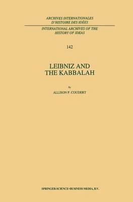 Leibniz and the Kabbalah - International Archives of the History of Ideas / Archives Internationales d'Histoire des Idees 142 (Hardback)