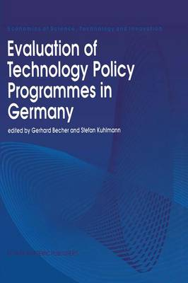 Evaluation of Technology Policy Programmes in Germany - Economics of Science, Technology and Innovation 4 (Hardback)