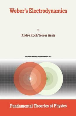 Weber's Electrodynamics - Fundamental Theories of Physics 66 (Hardback)