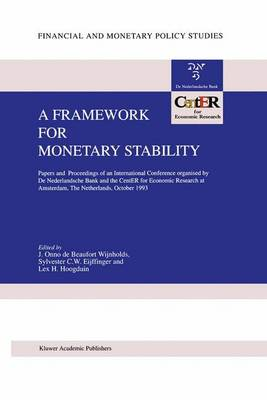 A Framework for Monetary Stability: Papers and Proceedings of an International Conference organised by De Nederlandsche Bank and the CentER for Economic Research at Amsterdam - Financial and Monetary Policy Studies 27 (Paperback)