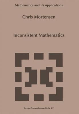 Inconsistent Mathematics - Mathematics and Its Applications 312 (Hardback)