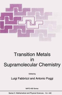 Transition Metals in Supramolecular Chemistry - NATO Science Series C 448 (Hardback)