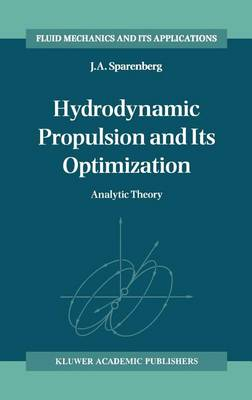 Hydrodynamic Propulsion and Its Optimization: Analytic Theory - Fluid Mechanics and Its Applications 27 (Hardback)