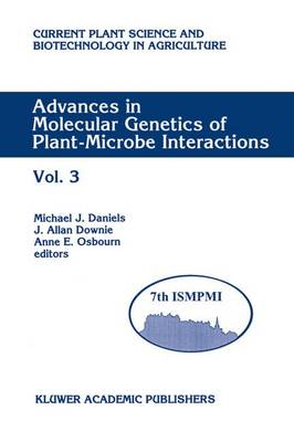 Advances in Molecular Genetics of Plant-Microbe Interactions: Vol. 3 Proceedings of the 7th International Symposium on Molecular Plant-Microbe Interactions, Edinburgh, U.K., June 1994 - Current Plant Science and Biotechnology in Agriculture 21 (Hardback)