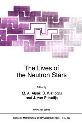 The Lives of the Neutron Stars - NATO Science Series C 450 (Hardback)