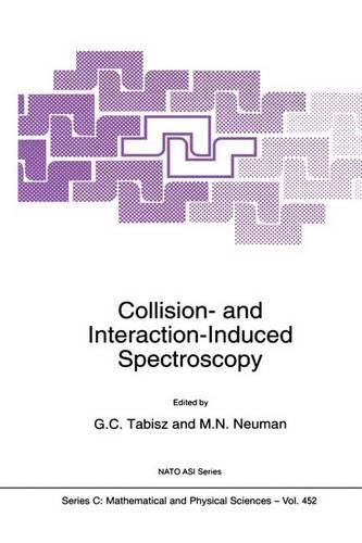 Collision- and Interaction-Induced Spectroscopy - NATO Science Series C 452 (Hardback)