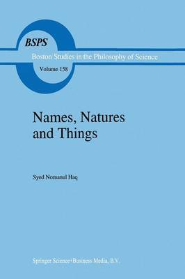 Names, Natures and Things: The Alchemist Jabir ibn Hayyan and his Kitab al-Ahjar (Book of Stones) - Boston Studies in the Philosophy and History of Science 158 (Paperback)