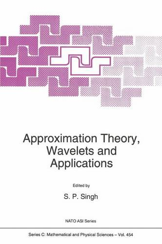 Approximation Theory, Wavelets and Applications - NATO Science Series C 454 (Hardback)